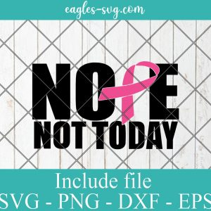 Nope Not Today SVG Cut File, Breast Cancer Awareness SVG for Silhouette or Cricut