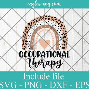 Occupational Therapist Leopard Rainbow Svg , Png for Cricut