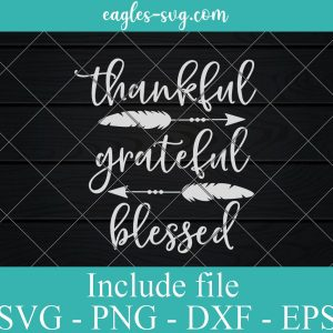 Thanksgiving Thankful Grateful Blessed Svg, Thanksgiving Shirt Svg, Thankful Pumpkin, Funny Turkey Day Svg Files for Cricut, Png
