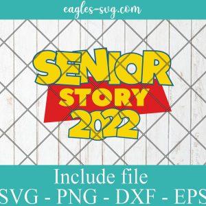 Toy Story Senior 2022 Svg, Class of 2022 svg Graduation svg Toy Story svg for cricut