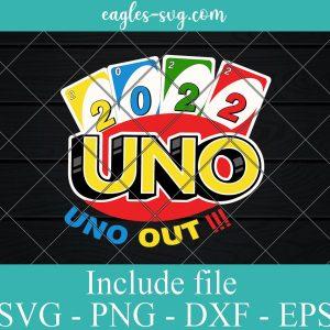Uno 2022 Uno Out svg, Uno Drunk Logo ,Uno Svg,Uno we out svg,Uno party for cricut