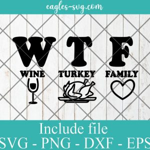 WTF Funny Thanksgiving Svg, Turkey Day Svg, Funny Holiday Food Svg Png, Cricut, Silhouette Cut Files